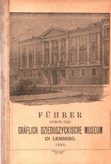 Fuhrer durch das grafkich Dzieduszyckische Museum in Lemberg